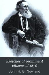 Sketches of Prominent Citizens of 1876: With a Few of the Pioneers of the City and County who Have Passed Away