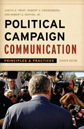 Political Campaign Communication: Principles and Practices, Edition 7