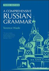 A Comprehensive Russian Grammar: Edition 3
