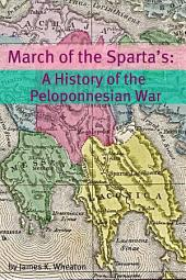 March of the Sparta's: A History of the Peloponnesian War