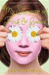 My Summer of Pink & Green: Pink & Green Book Two
