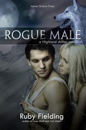 Rogue Male: A Highland shifter romance