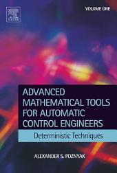 Advanced Mathematical Tools for Control Engineers: Volume 1: Deterministic Systems