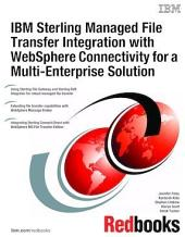 IBM Sterling Managed File Transfer Integration with WebSphere Connectivity for a Multi-Enterprise Solution