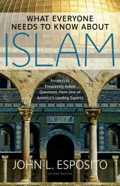 What Everyone Needs to Know about Islam: Edition 2