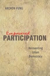 Empowered Participation: Reinventing Urban Democracy