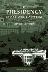 The Presidency in a Separated System