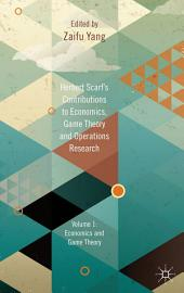 Herbert Scarf's Contributions to Economics, Game Theory and Operations Research: Volumes 1: Economics and Game Theory