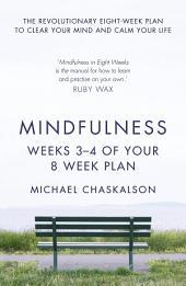 Mindfulness: Weeks 3-4 of Your 8-Week Program