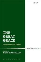 The Great Grace: Receiving Vatican II Today