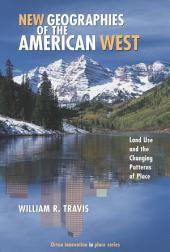 New Geographies of the American West: Growth, Land Use, and the Future of the American West