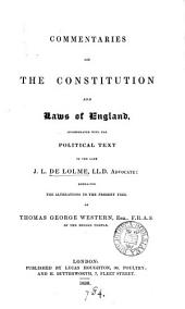 Commentaries on the constitution and laws of England, incorporated with the political text of J.L. de Lolme