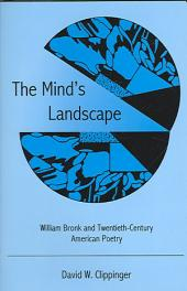 The Mind's Landscape: William Bronk and Twentieth-century American Poetry