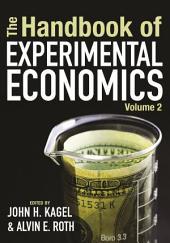 The Handbook of Experimental Economics, Volume 2: The Handbook of Experimental Economics