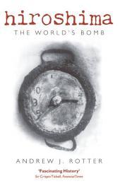 Hiroshima: The World's Bomb