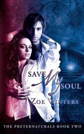 Save My Soul: Preternaturals Book 2