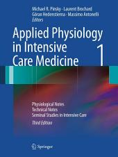 Applied Physiology in Intensive Care Medicine 1: Physiological Notes - Technical Notes - Seminal Studies in Intensive Care