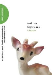 Real Live Boyfriends: Yes. Boyfriends, plural. If my life weren't complicated, I wouldn't be Ruby Oliver