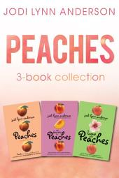 Peaches Complete Collection: Love and Peaches, Peaches, The Secrets of Peaches, Books 1-3