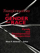 Transformations of Gender and Race: Family and Developmental Perspectives