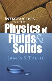 Introduction to the Physics of Fluids and Solids