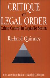 Critique of the Legal Order: Crime Control in Capitalist Society