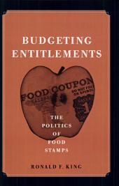 Budgeting Entitlements: The Politics of Food Stamps