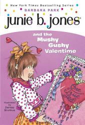 Junie B. Jones and the Mushy Gushy Valentime (Junie B. Jones)
