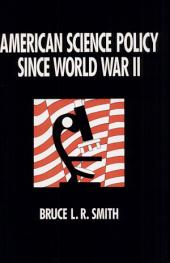 American Science Policy Since World War II