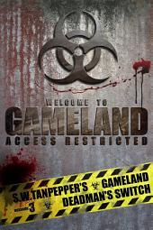 Deadman's Switch: S.W. Tanpepper's GAMELAND (Book 3)