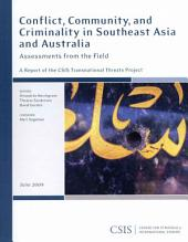 Conflict, Community, and Criminality in Southeast Asia and Australia: Assessments from the Field: A Report of the CSIS Transnational Threats Project