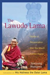 The Lawudo Lama: Stories of Reincarnation from the Mount Everest Region