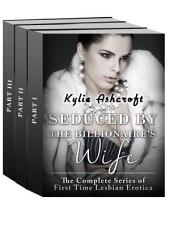 Seduced by the Billionaire's Wife: The Complete Series of First Time Lesbian Erotica