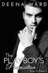 The Playboy's Proposition (A BDSM Erotic Romance Series)