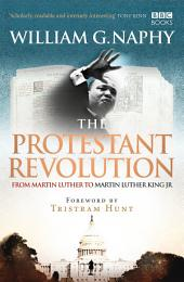The Protestant Revolution: From Martin Luther to Martin Luther King Jr.