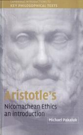 Aristotle's Nicomachean Ethics: An Introduction