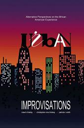 Urban Improvisations: Alternative Perspectives on the African American Experience