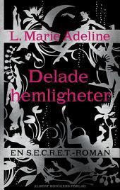 Delade hemligheter: En SECRET-roman