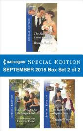 Harlequin Special Edition September 2015 - Box Set 2 of 2: The Bachelor Takes a Bride\A Sweetheart for the Single Dad\The Rancher's Surprise Son