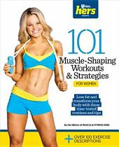 101 Muscle-Shaping Workouts and Strategies for Women