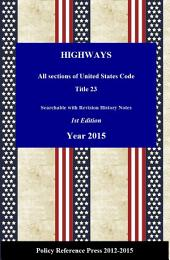 U.S. Highway Laws 2015 (Annotated): USC Title 23