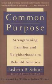Common Purpose: Strengthening Families and Neighborhoods to Rebuild America