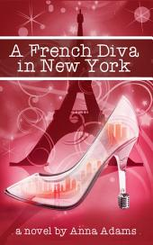 A French Diva in New York: (#4, The French Girl Series)