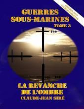 La revanche de l'ombre - Guerres sous-marines, tome 3
