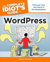 The Complete Idiot's Guide to WordPress
