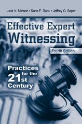 Effective Expert Witnessing, Fourth Edition: Practices for the 21st Century, Edition 4