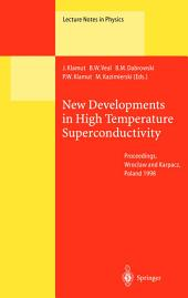 New Developments in High Temperature Superconductivity: Proceedings of the 2nd Polish - US Conference Held at Wroclaw and Karpacz, Poland, 17-21 August 1998, Volume 2