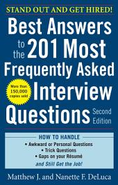 Best Answers to the 201 Most Frequently Asked Interview Questions, Second Edition: Edition 2