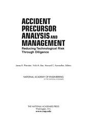 Accident Precursor Analysis and Management:: Reducing Technological Risk Through Diligence