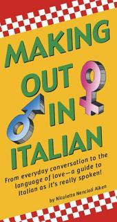 Making Out In Italian: (Italian Phrasebook)